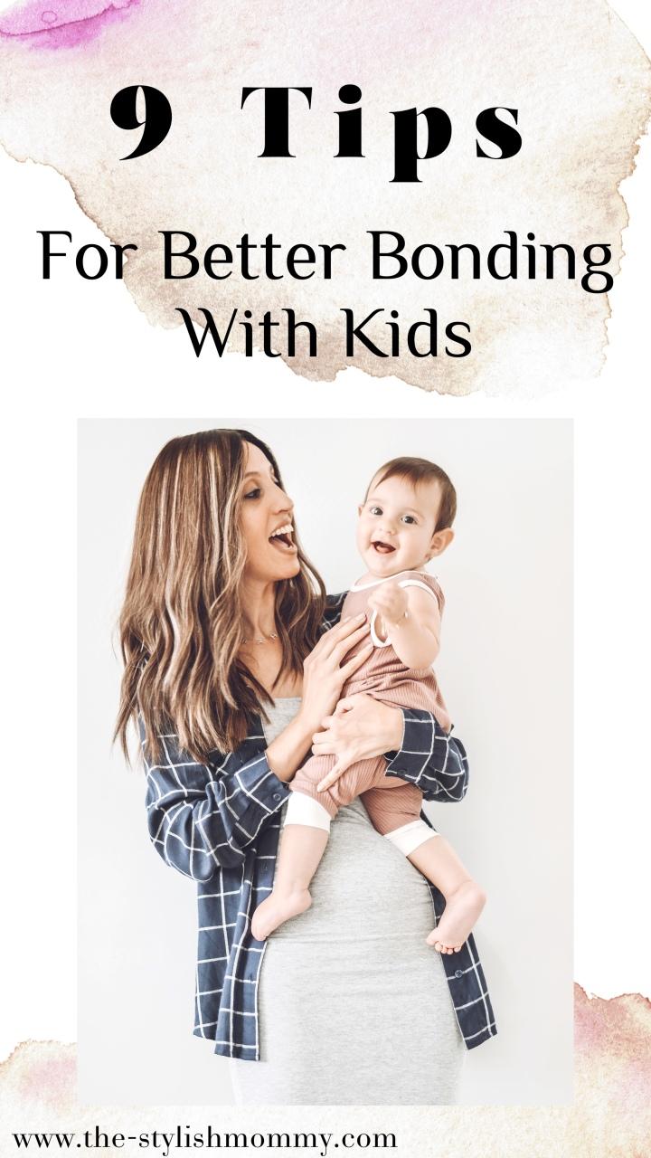 9 Tips for Better Bonding withKids