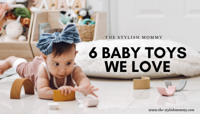6 Baby Toys We Love